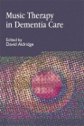 Music Therapy in Dementia Care (Arts Therapies) Cover Image