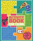 Activity Book for Teens: Puzzle Book and Brain Teasers for Teenagers Cover Image