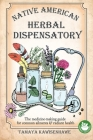 Native American Herbal Dispensatory: The medicine-making guide for common ailments & radiant health Cover Image
