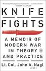 Knife Fights: A Memoir of Modern War in Theory and Practice Cover Image