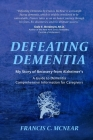 Defeating Dementia: My Recovery from Alzheimer's Cover Image