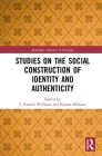Studies on the Social Construction of Identity and Authenticity (Routledge Advances in Sociology) Cover Image