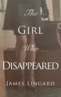 The Girl Who Disappeared Cover Image