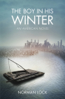The Boy in His Winter: An American Novel Cover Image