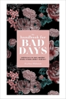 The Handbook for Bad Days: Shortcuts to Get Present When Things Aren't Perfect Cover Image