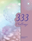 333 Challenge Manifestation Workbook: a Law of Attraction Workbook for Manifesting Your Desires with a Beautiful Mandala Cover Cover Image