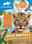 Animal Planet: Wild Animals Around the World Coloring and Activity Book (Coloring Book with Crayons) Cover Image