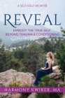 Reveal: Embody the True Self Beyond Trauma and Conditioning Cover Image