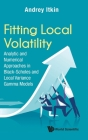 Fitting Local Volatility: Analytic and Numerical Approaches in Black-Scholes and Local Variance Gamma Models Cover Image