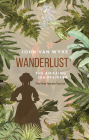 Wanderlust: The Amazing Ida Pfeiffer, the First Female Tourist Cover Image
