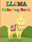Llama Coloring Book: A Fun Llama Coloring Book for Kids / beautiful collection of 20 adorable llama illustrations Cover Image