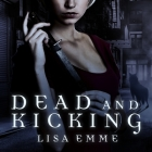 Dead and Kicking Lib/E Cover Image
