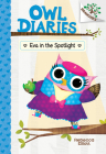 Eva in the Spotlight: Branches Book (Owl Diaries #13) (Library Edition) Cover Image