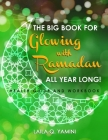 The Big Book for Glowing with Ramadan All Year Long: Health Guide and Workbook Cover Image