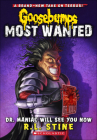 Dr. Maniac Will See You Now (Goosebumps: Most Wanted #5) Cover Image