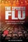 The Spanish Flu: The Great Pandemic of 1918. The Worst Deadliest Influenza of All Time. Cover Image