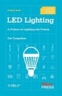 Led Lighting: A Primer to Lighting the Future Cover Image