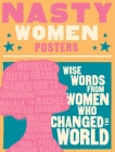 Nasty Women Posters: Wise Words from Women Who Changed the World Cover Image