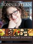 Friday Night Dinners: Menus to Welcome the Weekend with Ease, Warmth and Flair Cover Image