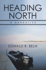 Heading North: A Narrative Cover Image
