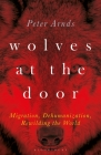 Wolves at the Door: Migration, Dehumanization, Rewilding the World Cover Image