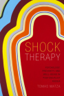 Shock Therapy: Psychology, Precarity, and Well-Being in Postsocialist Russia Cover Image