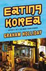 Eating Korea: Reports on a Culinary Renaissance Cover Image