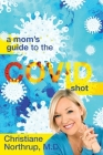 A Mom's Guide to the COVID Shot Cover Image