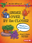 Under, Over, by the Clover, 20th Anniversary Edition: What Is a Preposition? Cover Image