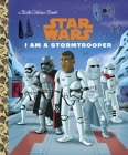 I Am a Stormtrooper (Star Wars) (Little Golden Book) Cover Image