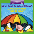 What Can I Do When It Rains? / ¿Qué puedo hacer cuando llueve? (Good Beginnings) Cover Image