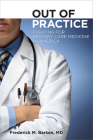 Out of Practice (Culture and Politics of Health Care Work) Cover Image