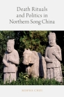 Death Rituals and Politics in Northern Song China Cover Image