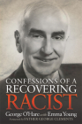 Confessions of a Recovering Racist Cover Image