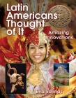 Latin Americans Thought of It: Amazing Innovations (We Thought of It) Cover Image