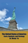 The United States of America: Facts, Analysis, and Strategy Cover Image
