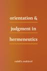 Orientation and Judgment in Hermeneutics Cover Image