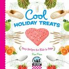 Cool Holiday Treats: Easy Recipes for Kids to Bake (Checkerboard Science Library: Cool Baking) Cover Image