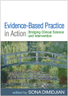 Evidence-Based Practice in Action: Bridging Clinical Science and Intervention Cover Image