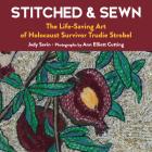 Stitched & Sewn: The Life-Saving Art of Holocaust Survivor Trudie Strobel Cover Image