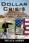 Dollar Crisis: The Collapse of Society and Redemption Through Ancient Egyptian Monetary Policy Cover Image