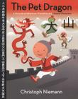 The Pet Dragon: A Story about Adventure, Friendship, and Chinese Characters Cover Image
