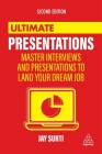 Ultimate Presentations: Master Interviews and Presentations to Land Your Dream Job Cover Image
