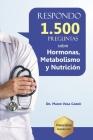 Respondo 1.500 preguntas sobre Hormonas, Metabolismo y Nutrición Cover Image