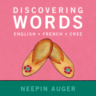 Discovering Words: English * French * Cree Cover Image
