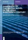 Handbook of the British Novel in the Long Eighteenth Century (Handbooks of English and American Studies #16) Cover Image