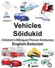 English-Estonian Vehicles/Sõidukid Children's Bilingual Picture Dictionary Cover Image