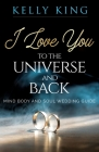 I Love You to the Universe and Back Mind, Body and Soul Wedding Guide Cover Image