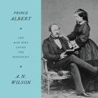Prince Albert Lib/E: The Man Who Saved the Monarchy Cover Image