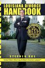 Louisiana Divorce Handbook: New Orleans Divorce Lawyer Stephen Rue's Guide on How to Win Your Divorce, Child Custody, Child Support, Spousal Suppo Cover Image